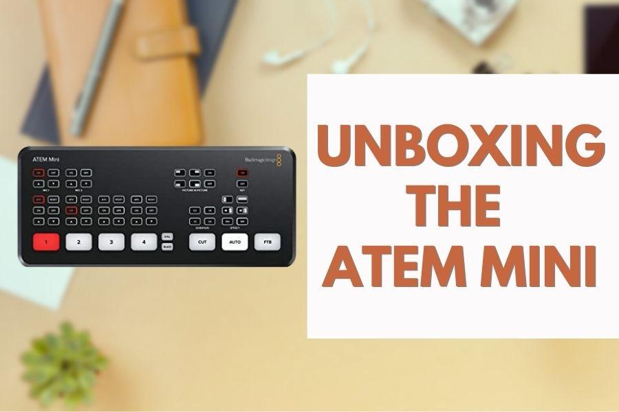 Unboxing the ATEM Mini